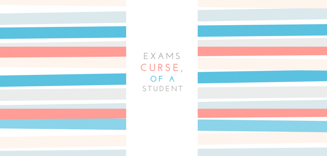 Exams: Curse of a Student